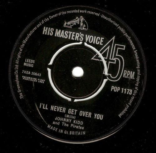 JOHNNY KIDD AND THE PIRATES I'll Never Get Over You Vinyl Record 7 Inch HMV 1963